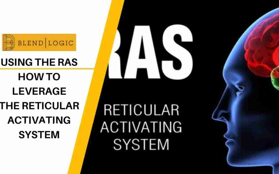 Reticular Activating System – Raise Your Focus!
