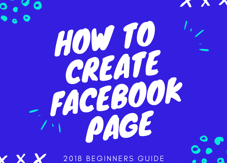 How to Create a Facebook Page: A Guide for Starters