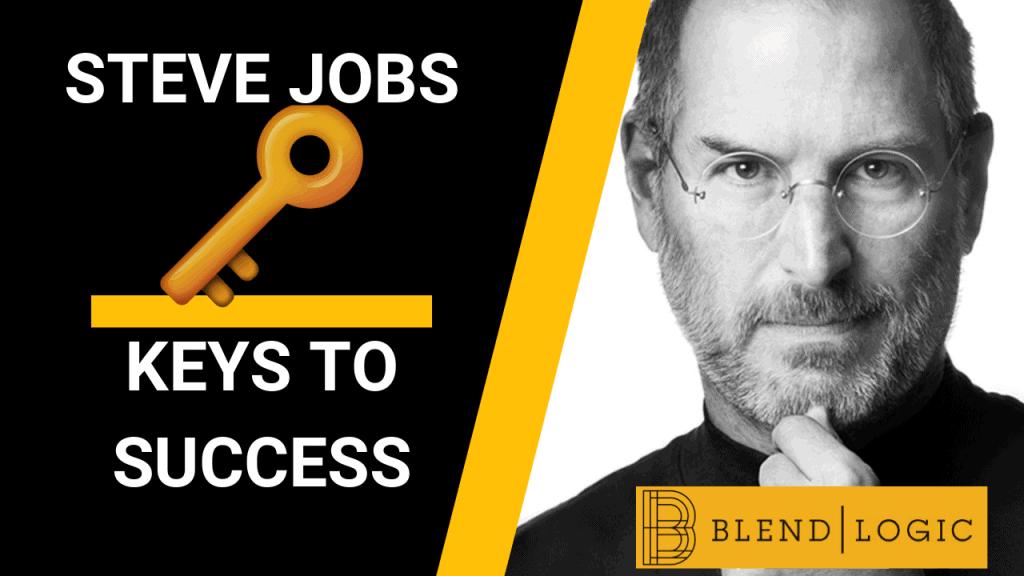 Steve Jobs Keys to Success