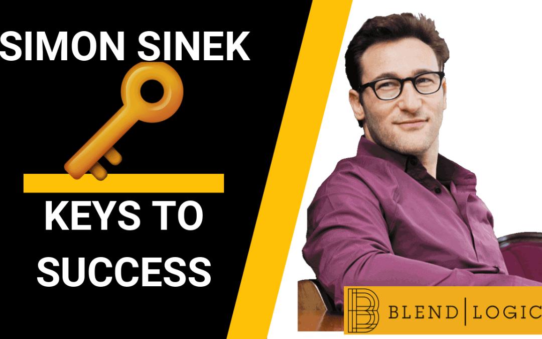 Keys to Success – Simon Sinek