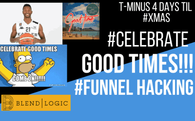 Celebrate Good Times – FUNNEL #HACKING to the  GOOD LIFE