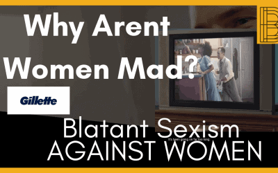 WHY AREN'T WOMEN MAD – Gillette Commercial – We Believe