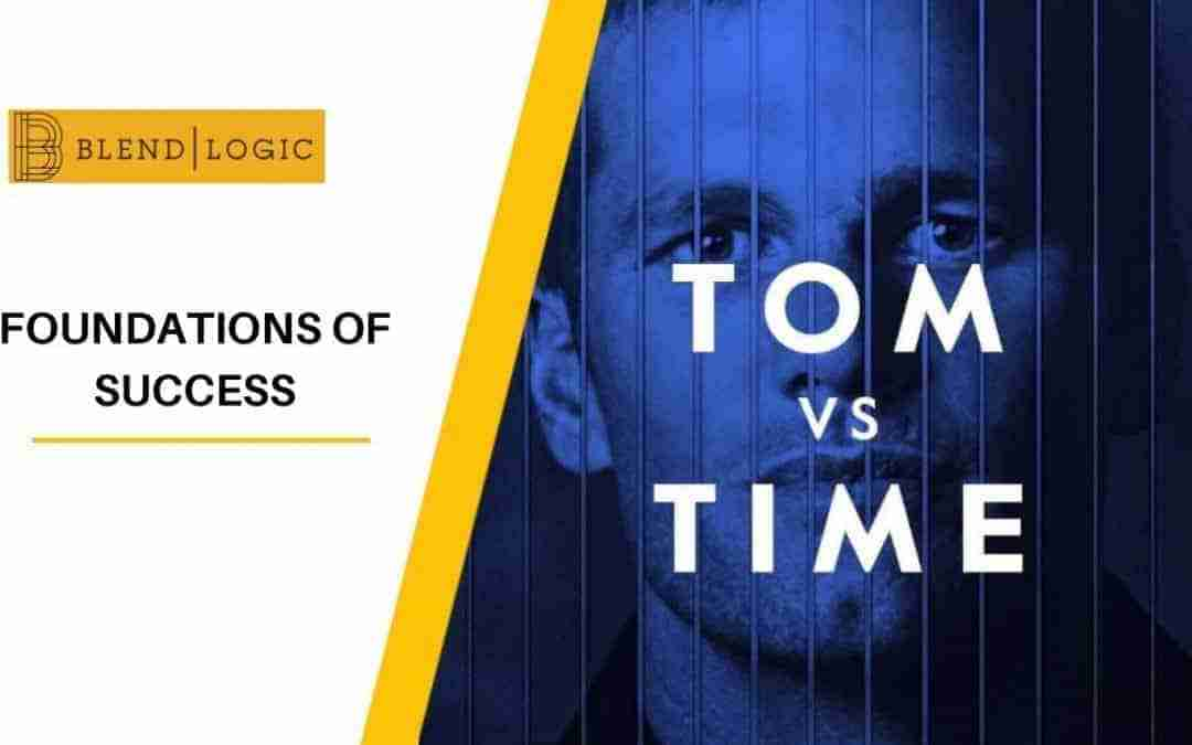 Tom vs Time – Foundations of Success