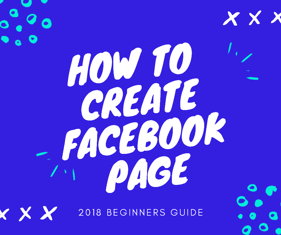How to Create a Facebook Page 2018 Guide PDF