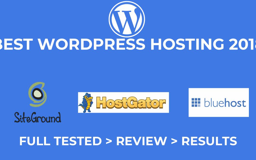 Top 3 Best WordPress Hosting (2018 Review)