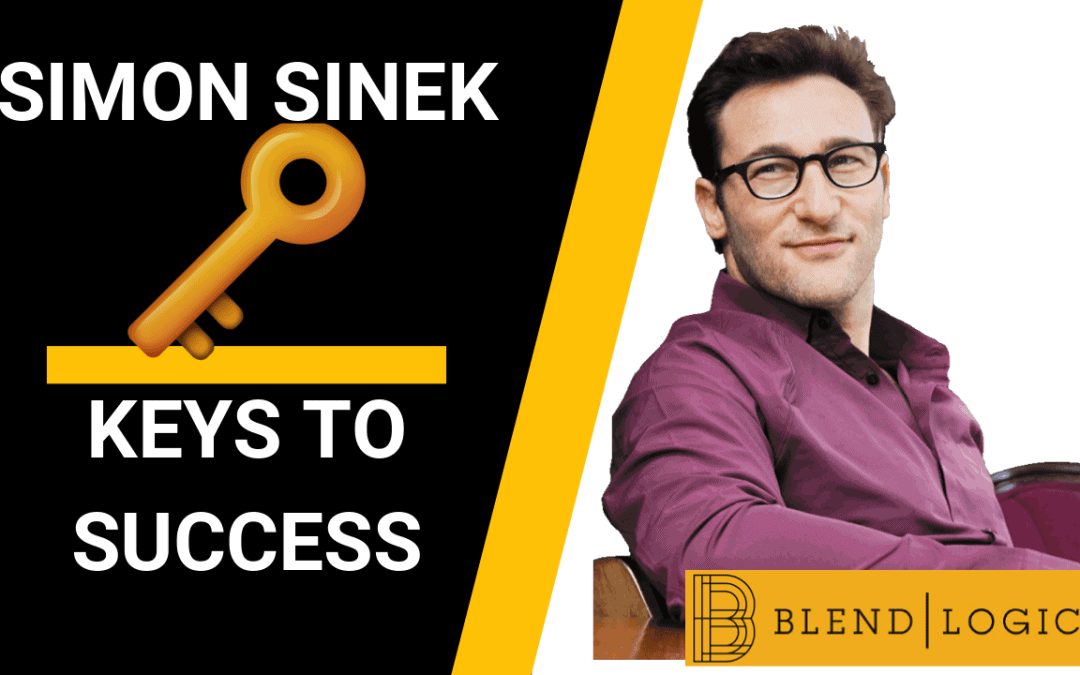 Keys to Success – Simon Sinek
