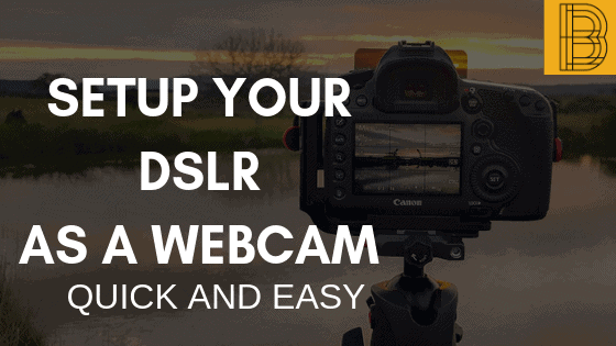 DSLR as Webcam