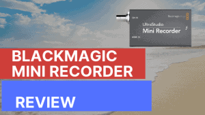 Ultrastudio Mini Recorder Review