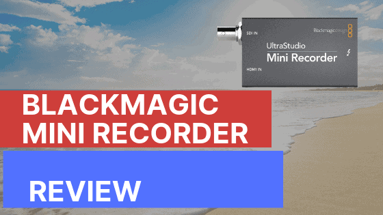Blackmagic Design Ultrastudio Mini Recorder Review How To Stream With Your Dslr Blendlogic