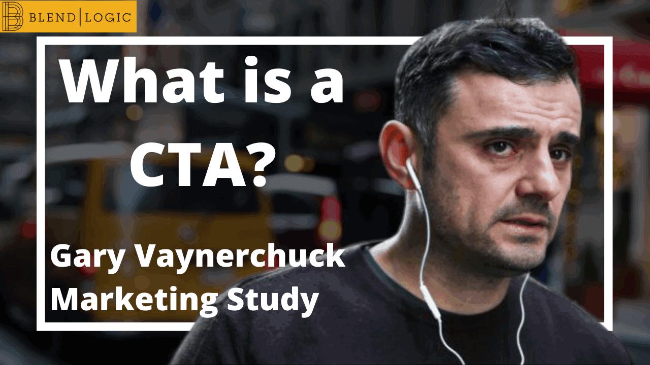CTA MEANING - Gary Vaynerchuck CTA Marketing Examples